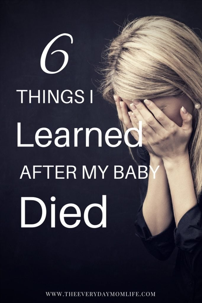 6 Things I Learned After My Baby Died - The Everyday Mom Life