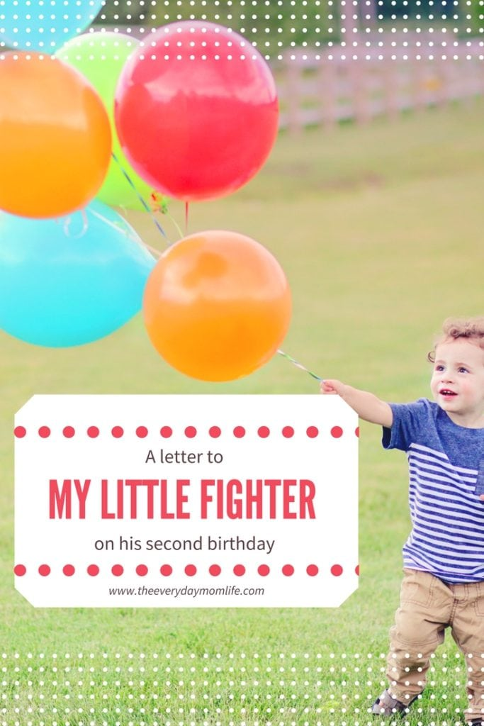 To my 2 year old little fighter on his birthday - The Everyday Mom Life