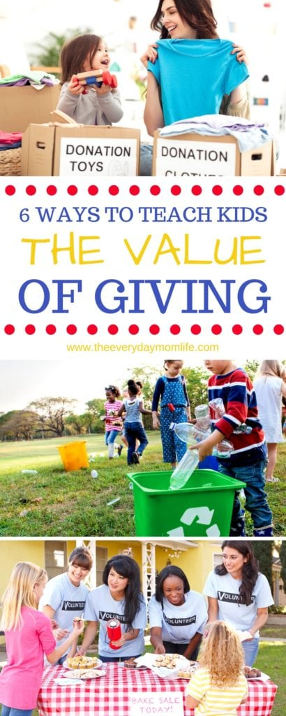 6 ways to teach kids the value of giving - The Everyday Mom life